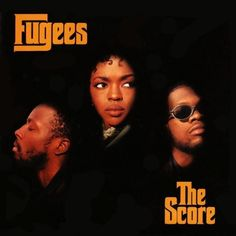 Today in Hip Hop History: The Fugees released their second and final studio album The Score February 13, 1996