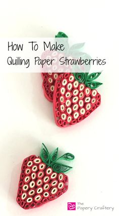 Paper Quilled Strawberries | Turn paper quilling into your favorite summer activity by making these paper strawberry embellishments.