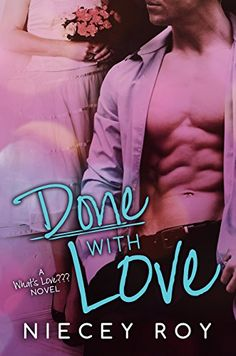 Done With Love (A What's Love??? novel Book 2) by Niecey Roy http://www.amazon.com/dp/B00JZRELFY/ref=cm_sw_r_pi_dp_mZf1vb10RFYQ9