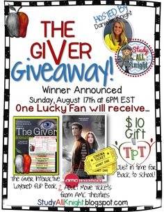 """""""The Giver Giveaway."""" Winner announced on Sunday, August 17th at 6PM EST. One lucky winner will receive 2 AMC Theaters movie tickets, The Giver: Interactive Layered Flip Book, and a $10 TpT gift certificate. Go to Study All Knight's blog to enter. http://studyallknight.blogspot.com/  WOO HOO GOOD LUCK!"""