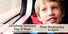 CHILDHELP NATIONAL DAY OF HOPE During National Child Abuse Prevention Month, communities are asked to come together for the Childhelp National Day of Hope.  On the first Wednesday inApril, everyone, across the country, is asked to join the fight to end child abuse and neglect.  CELEBRATE
