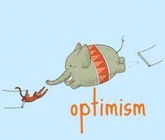 Otimismo, é sempre bom.
