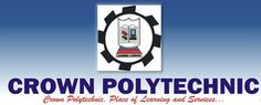 Crown Polytechnic ND & HND Admission Form is Out – 2017/18