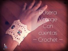 Pulsera Vintage con cuentas a crochet (diestro) - YouTube
