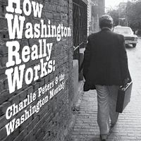 How Washington Really Works:Charlie Peters & the Washington Monthly