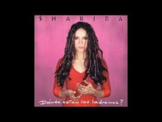 Shakira before she broke into the English singing and was a bit more grunge