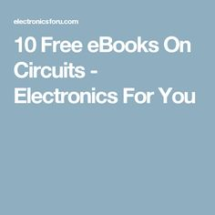 10 Free eBooks On Circuits - Electronics For You