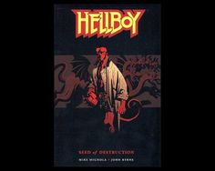 The 30 Comic Books You Should Have Read | Hellboy: Seed of Destruction |	  Hellboy: Seed of Destruction  By: Mike Mignola, John Byrne    Hellboy's origin story contains, in a nutshell, everything that's great about Mike Mignola's loveable demon. It's funny, it's got violence, it's filled with weird monsters and heroes who are almost as weird, and while it has hints of darkness and complexity it's also, y'know, fun.