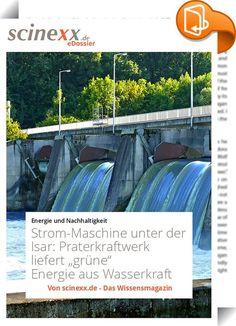 """Strom-Maschine unter der Isar    :  Es ist nahezu unsichtbar, macht keinen Lärm und produziert große Mengen an """"grünem"""" Strom aus Wasserkraft: Das Praterkraftwerk gehört zu den ungewöhnlichsten Energieprojekten Deutschlands. Denn die Anlage steht nicht irgendwo auf dem Land, sondern im Herzen Münchens, direkt zu Füßen des bayerischen Landtags.   Nicht einmal anderthalb Jahre hat es gedauert, bis das Praterkraftwerk tief unter der Isar fertig war. Seit August 2010 zapft es nun dem Fluss..."""