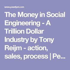 The Money in Social Engineering - A Trillion Dollar Industry by Tony Reijm - action, sales, process | Peerlyst