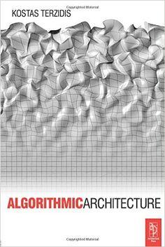 Algorithmic Architecture: 9780750667258: Economics Books @ Amazon.com