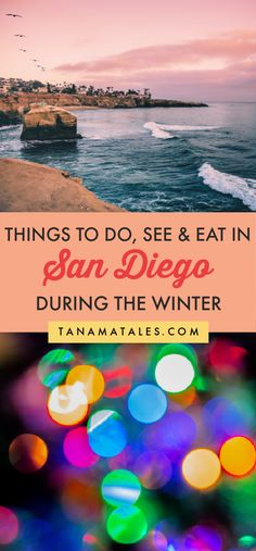 Things to do in San Diego during the winter season | California | San Diego Snow | San Diego Museums | San Diego Hiking | San Diego Outdoors | San Diego Beaches | San Diego Cafes and Coffee | San Diego Hot Chocolate | San Diego Ice Skating | San Diego Food | San Diego Wine Tasting | San Diego Food | San Diego Cooking Classes | San Diego Farmers Market | San Diego Tamales | Winter La Jolla | Winter Pacific City | Winter Ocean Beach | Southern California Winter Getaway California Travel Guide, California Destinations, Us Destinations, Usa Travel Guide, Travel Usa, California Winter, Southern California, Travel Tips, San Diego Hiking