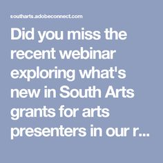 Did you miss the recent webinar exploring what's new in South Arts grants for arts presenters in our region? Check out the recording below!