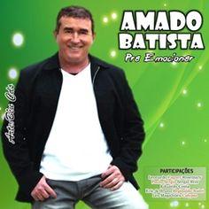 Amado Batista – Pra Emocionar – 2013