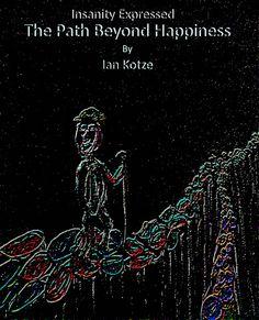 InsanityExpressed Monologues, Madness, Literature, Ebooks, Fiction, Happiness, Happy, Amazon, Kindle