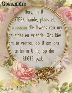 Here,lei ons op die regte pad. Pray Quotes, Bible Quotes, Good Morning Wishes, Good Morning Quotes, Lekker Dag, Evening Greetings, Goeie Nag, Goeie More, Afrikaans