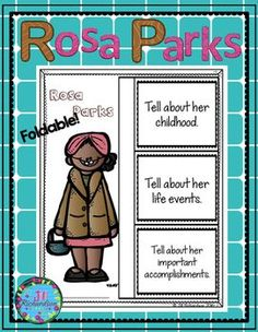 Rosa Parks: Have your children research Rosa Parks.  This product includes two ways for your children to share what they have learned about Rosa Parks in writing.Rosa Parks Foldable (color and black and white) Rosa ParksFast Facts (color and black and white)