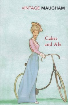 Cakes and Ale – W. Somerset Maugham