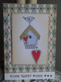 home sweet home card created with inky doodles stamps. Making Greeting Cards, Birdcages, Homemade Vanilla, Wrapping Ideas, Card Sketches, Birdhouses, Cute Cards, Word Art, Claire