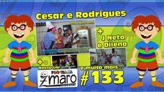 Cesar e Rodrigues, Nosso Lar, J Neto e Dileno e muito mais... Programa Z...