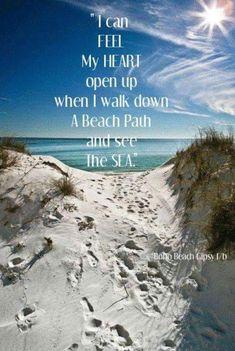 I can feel my heart open up when I walk down a beach path and see the sea. Playa Beach, Beach Bum, Ocean Beach, Summer Beach, Nature Beach, Summer Travel, Ocean Quotes, Beach Quotes, Quotes About The Beach