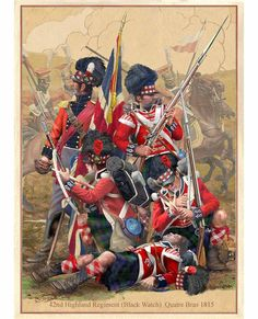 The Regiment of Foot, - Black Watch fought at Quatre Bras on 16 June 1815 and were mentioned in despatches. At the Battle of Waterloo, they lost 289 men British Army Uniform, British Uniforms, British Soldier, Waterloo 1815, Battle Of Waterloo, Military Art, Military History, Military Uniforms, Highlands Warrior