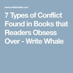 7 Types of Conflict Found in Books that Readers Obsess Over - Write Whale