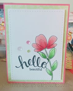 Stamps and Stitches: Hello Beautiful  simon says stamp spring flowers, hero arts hello stamp and cut, copic markers, sequins