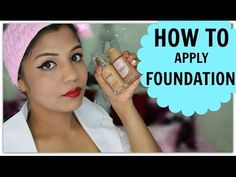 Makeup Basics: How to apply Foundation, Concealer and Powder - YouTube