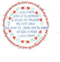 Norwegian table prayer...my dad taught us this prayer
