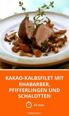 Kakao-Kalbsfilet mit Rhabarber, Pfifferlingen und Schalotten - smarter - Zeit: 25 Min. | eatsmarter.de