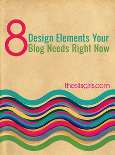 Your blog design is the first impression you make on new visitors. Check out this list of 8 design elements your blog needs to have right now, and see if you are missing something important. | Blog Tips