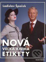 Nova velka kniha etikety (Ladislav Spacek)