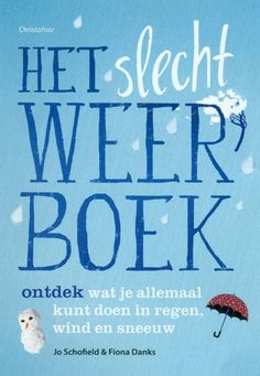 Christofoor Het slechtweerboek! spelen met regen, wind en sneeuw - OpzijnPlek…