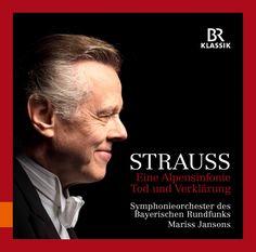 Symphonieorchester Des Bayerischen Rundfunks - Strauss: Eine Alpensinfonie & Tod Und Verklarung