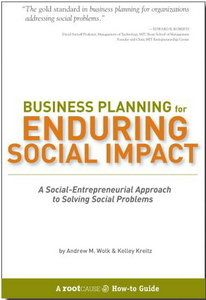 Business Planning for Enduring Social Impact by Andrew Wolk and Kelley Kreitz