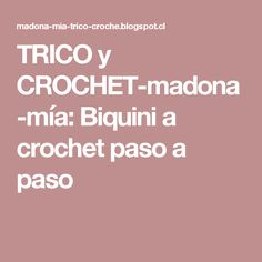 TRICO y CROCHET-madona-mía: Biquini a crochet paso a paso