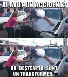 Ai avut un accident? Silly Jokes, Crazy Funny Memes, Love Memes, Haha Funny, Funny Texts, Funny Jokes, Funny Photos, Funny Images, Transformers