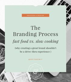 The Branding Process: fast food vs slow cooking