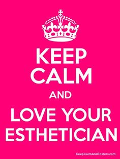 Love your Esthetician!  I do!  Thanks, Steph! @Stephanie Tew