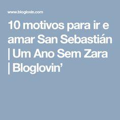 10 motivos para ir e amar San Sebastián | Um Ano Sem Zara | Bloglovin'
