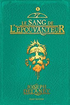 Joseph Delaney - L'Epouvanteur, tome 10 : Le sang de l'épouvanteur