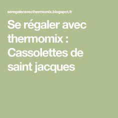 Se régaler avec thermomix : Cassolettes de saint jacques