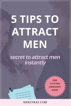 5 Tips to Attract Men – Secret to Attract More Men Instantly - Ashley Kay