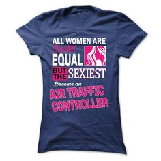 All women are created equal but the sexiest become an A - #sister gift #grandma gift. LIMITED AVAILABILITY => https://www.sunfrog.com/LifeStyle/All-women-are-created-equal-but-the-sexiest-become-an-Air-Traffic-Controller-Ladies.html?68278