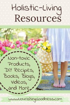 Transition to a Non-Toxic Lifestyle with these DIY recipes, product, and resource suggestions for: Green Cleaning Supplies, Natural Skin Care, Non-Toxic Personal Care, Safe Supplements and Home Remedies, Gentle Workout Options, Blogs, Books, Videos, and more.