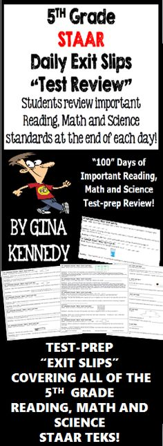 "With this resource you will find 100 (300 total questions) daily 5th grade STAAR math, science and reading exit slips that include three review questions each directly tied to the STAAR reading, math and science TEKS. Excellent for an end of the day ""wrap up"" review as well as for an authentic on-going assessment!  This set of the ""5th Grade STAAR Daily Exit Slips"" will help you to prepare your students effectively for the STAAR tests in 5th grade.$"
