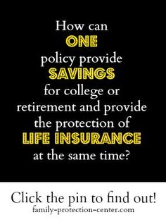 How Can One Policy Serves As A Savings Vehicle And A Life Insurance Policy?