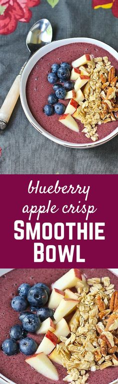 Blueberry Apple Crisp Smoothie Bowl - such a great way to start the day, packed with protein from Greek Yogurt.