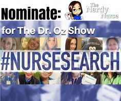 Nominate The Nerdy Nurse for the Dr. Oz Show #NurseSearch